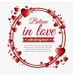 Greeting valenties day believe in love red hearts vector