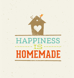 Happiness is homemade quote whimsical house vector