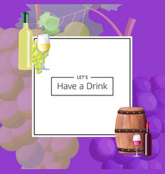 lets have a drink poster on vector image