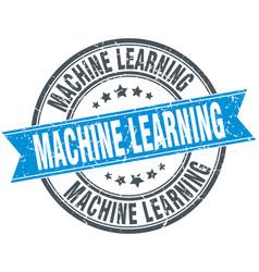 Machine learning round grunge ribbon stamp vector