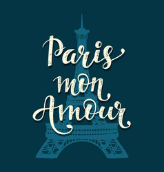 Paris mon amour romantic lettering vector