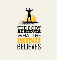 The body achieves what the mind believes workout vector