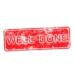 Well done red rubber stamp vector