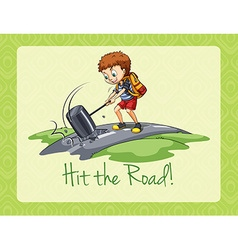 Idiom hit the road vector image vector image