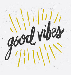 Good vibes brush script hand lettering vector