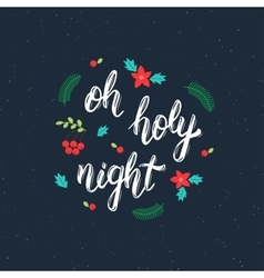 Oh holy night handmade inscription with decorative vector