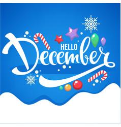 Hello december bright christmas balls lollipops vector