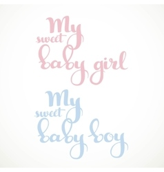 My sweet baby girl boy calligraphic inscription vector