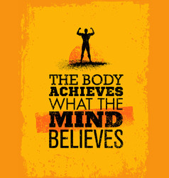 the body achieves what the mind believes workout vector image vector image