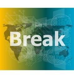 The word break on digital screen business concept vector image vector image
