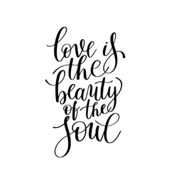 love is the beauty of the soul black and white vector image