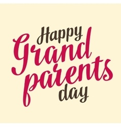 Happy grandparents day hand drawn lettering vector
