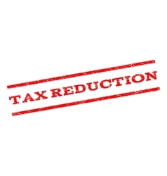 Tax reduction watermark stamp vector