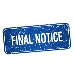 Final notice vector