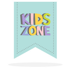 Kids zone funny colourful sign letters vector