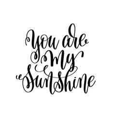 You are my sunshine hand lettering romantic quote vector