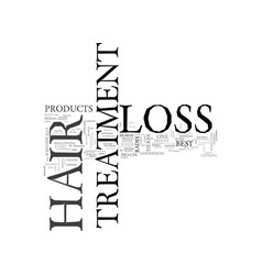 Best hair loss treatment text word cloud concept vector