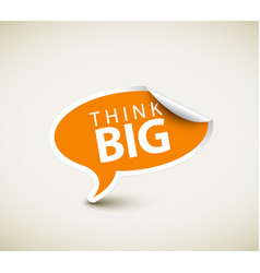 Inspirational motivating quote - think big vector