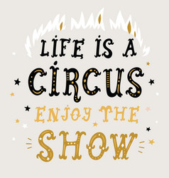 life is a circus poster vector image vector image