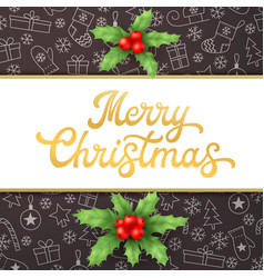 Merry christmas xmas card with lettering and holly vector