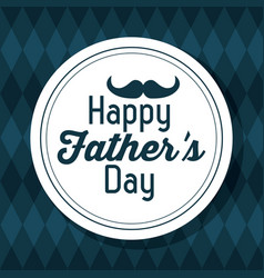 Happy fathers day greeting card celebration vector