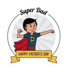 super dad hero strong happy fathers day vector image
