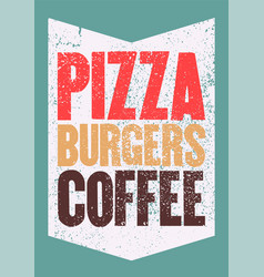 Vintage grunge poster for cafe bistro pizzeria vector