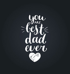 You are best dad ever background vector