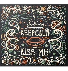 Keep calm and kiss me vector