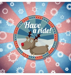 Badge with cute santas deer and -have a ride- vector