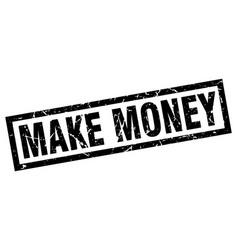 Square grunge black make money stamp vector
