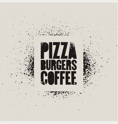 Pizza burgers coffee stencil street art poster vector