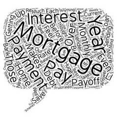 How to pay off your year mortgage in years text vector