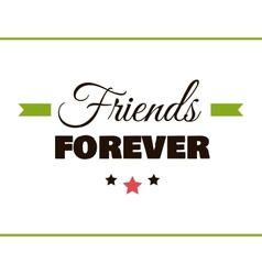Friends forever label vector