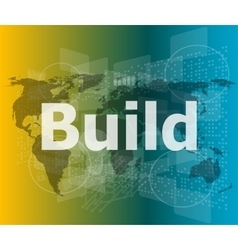 The word build on digital screen business concept vector image