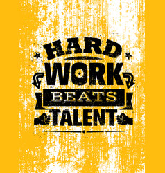 hard work beats talent creative motivation quote vector image vector image