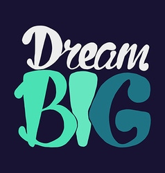 Motivation and dream lettering concept vector