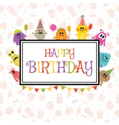 Happy birthday greeting card with funny monsters vector