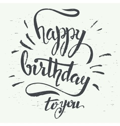 Happy birthday to you hand-lettering vector image