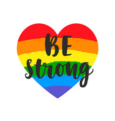 Be strong slogan inspirational gay pride poster vector