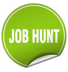 Job hunt round green sticker isolated on white vector