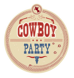 cowboy party western label vintage card vector image vector image