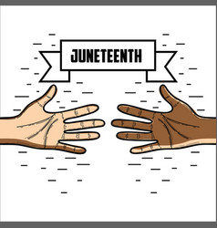 Hands with ribbon massage to juneteenth celebrate vector
