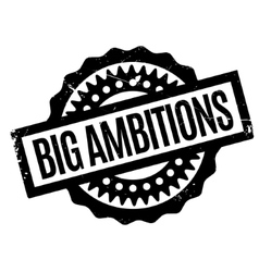 Big ambitions rubber stamp vector