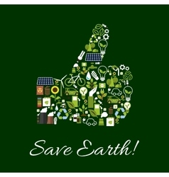 Save Earth nature protection thumbs up symbol vector image