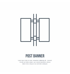 Post banner street sign line icon advertising vector