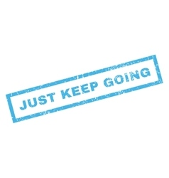 Just keep going rubber stamp vector
