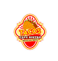 Mexican taco label for fast food restaurant design vector