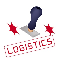 A Rubber Stamp With A Word Logistics vector image vector image