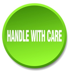 Handle with care green round flat isolated push vector